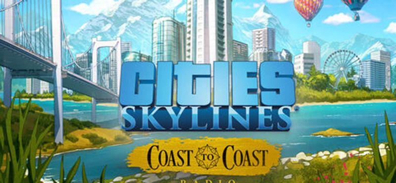 Cities: Skylines - Coast To Coast